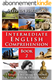 Intermediate English Comprehension - Book 2 (WITH AUDIO) (English Edition)