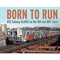Born to Run: NYC Subway Graffiti on the