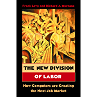 The New Division of Labor: How Computers Are Creating the Next Job Market