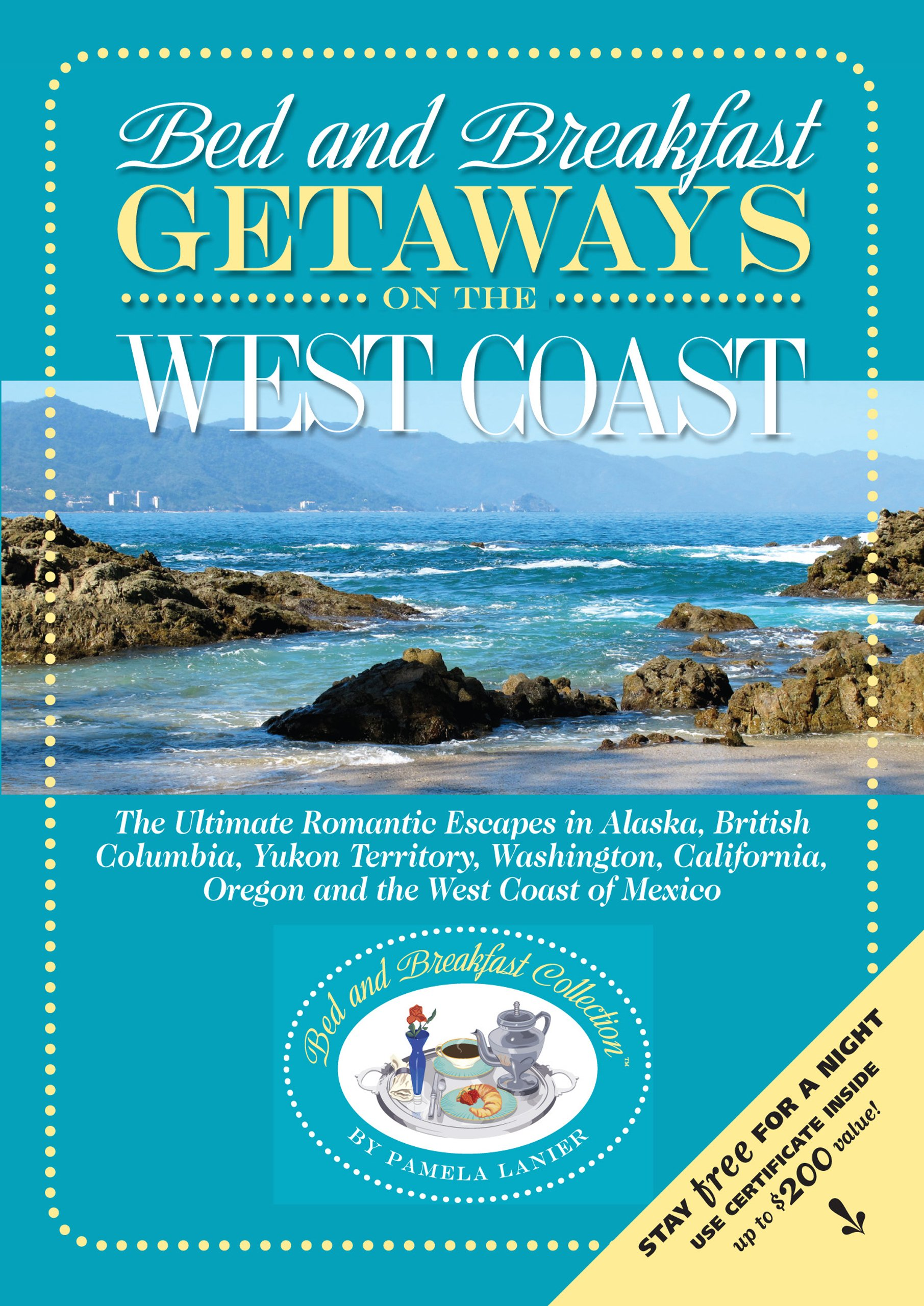 Bed and Breakfast Getaways On the West Coast: Alaska to Mexico (Bed and Breakfast Collection)