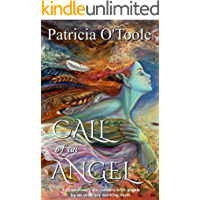 Call of an Angel: Extraordinary encounters with angels by an ordinary working mum