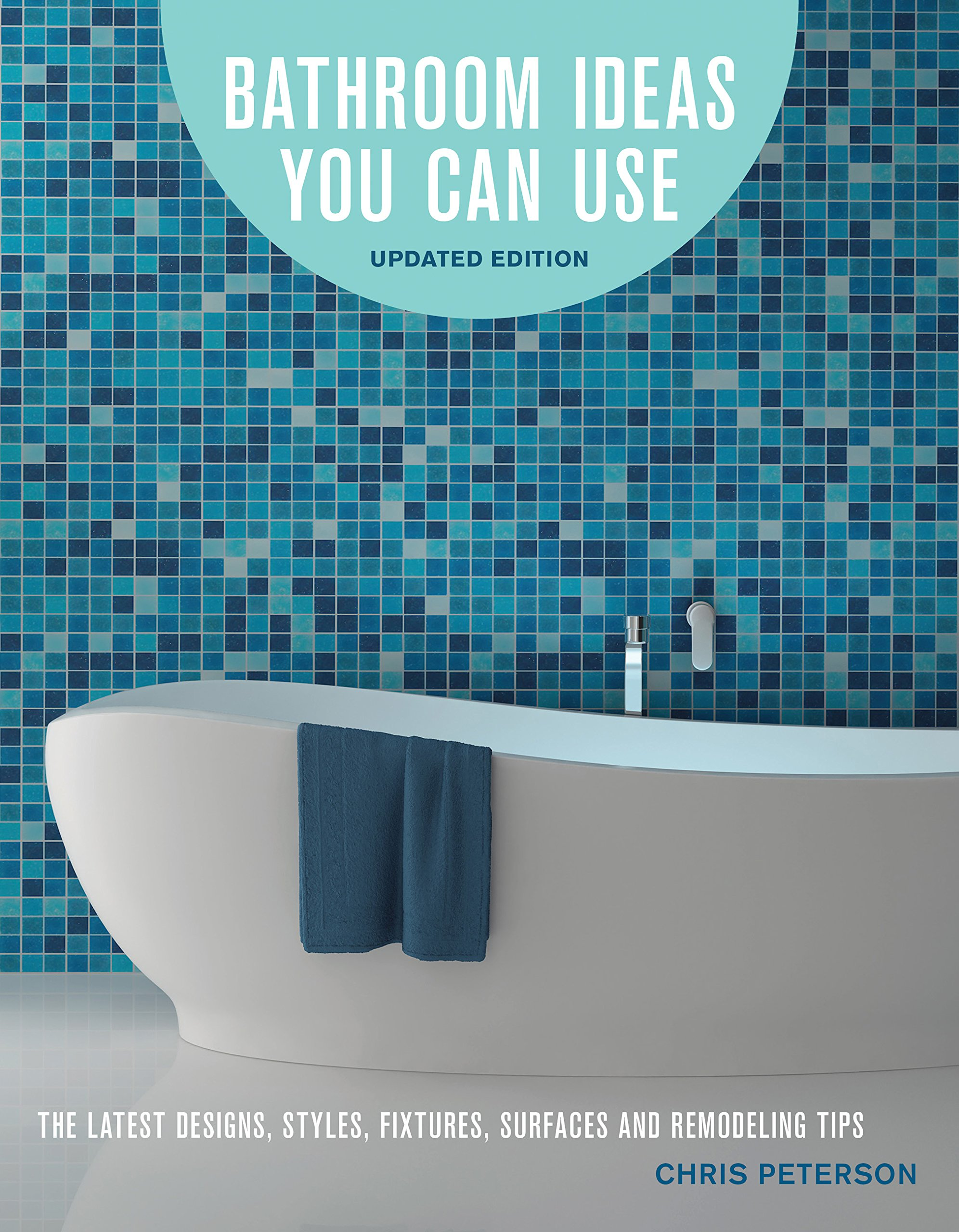 Bathroom Ideas You Can Use, Updated Edition: The Latest Designs ...