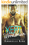 Kept by the Woodsman: An ex-MMA Fighter Mountain Man Romance