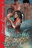 Her Alphas [Wolf Packs of Fate: Garrett Pack 1] (Siren Publishing Menage Everlasting)