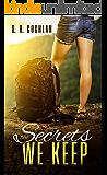The Secrets We Keep: A Love Story