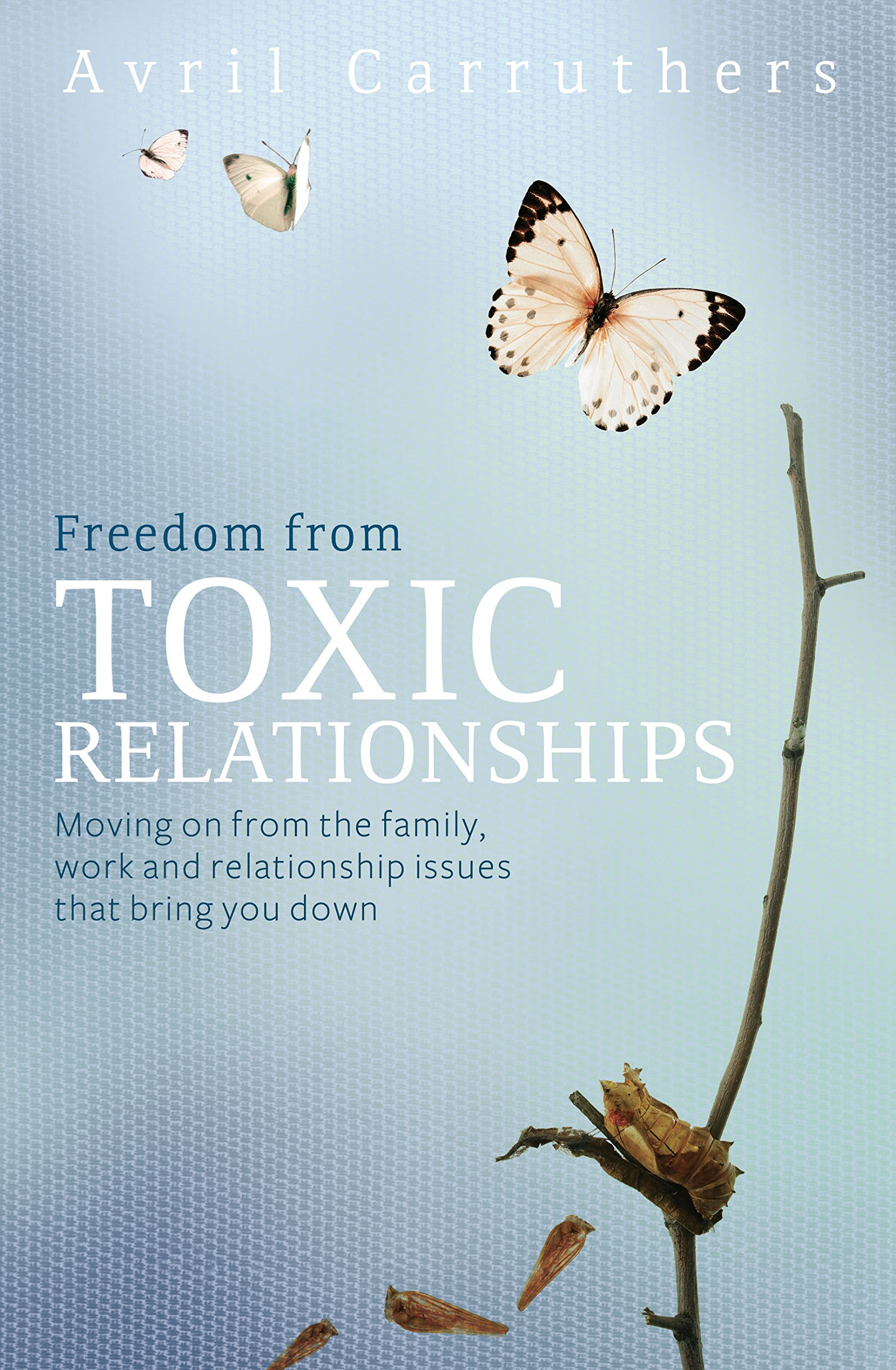 Freedom from Toxic Relationships: Moving on from the Family