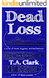 Dead Loss: a novel of boats, bygones, and bad behavior