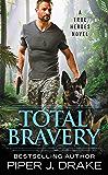 Total Bravery (True Heroes Book 4)
