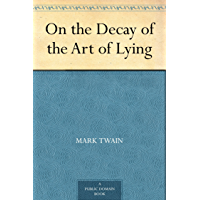 On the Decay of the Art of Lying