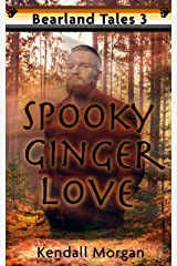 Spooky Ginger Love (Bearland Tales Book 3) Kindle Edition