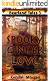 Spooky Ginger Love (Bearland Tales Book 3)