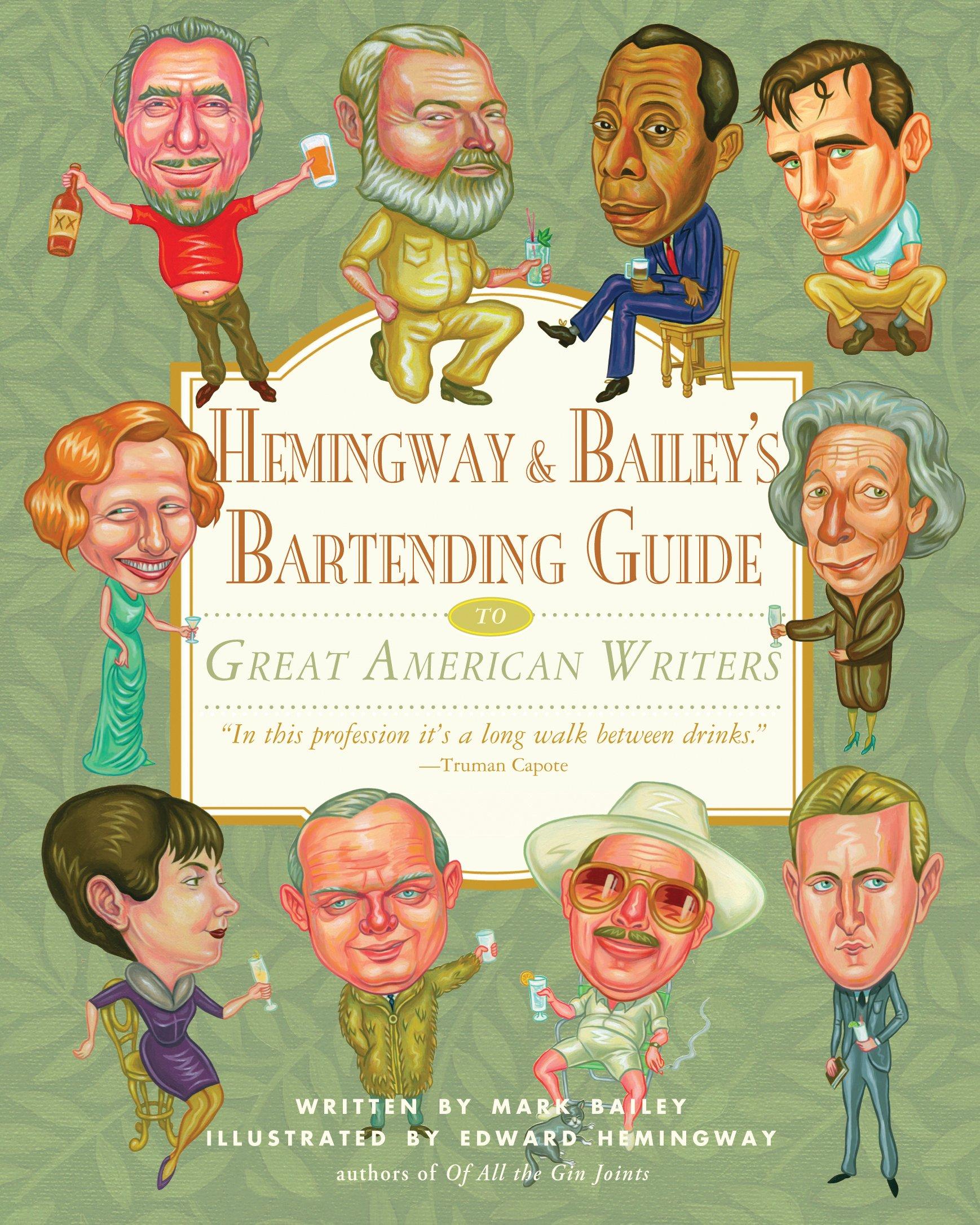 Hemingway & Bailey's Bartending Guide to Great American