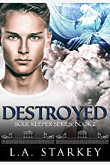 Destroyed: (A greek mythology tale about soul mates in a paranormal love triangle) (Soul Keeper Series Book 2) Kindle Edition