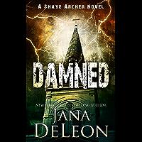 Damned (Shaye Archer Series Book 7)