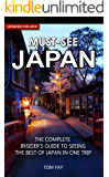 Must-See Japan: The complete insider's guide to seeing the best of Japan in one trip (English Edition)