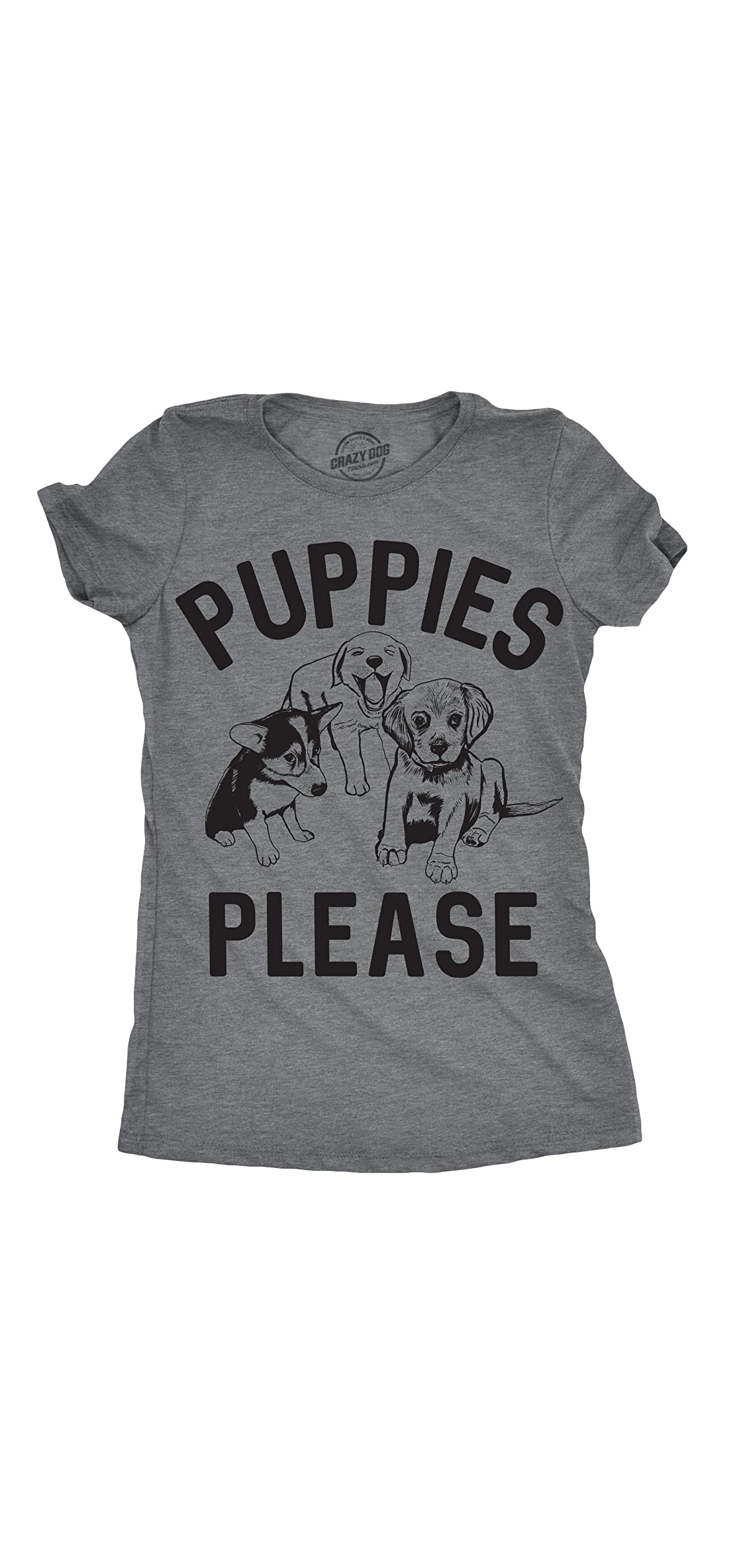 Womens Puppies Please T Shirt Crazy Dog Mom Tee Funny Tees For