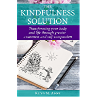 The Kindfulness Solution: Transforming your body and life through greater awareness and self-compassion (English Edition)