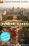Buenos Aires: Digital Nomads Guides (South America Book 1)