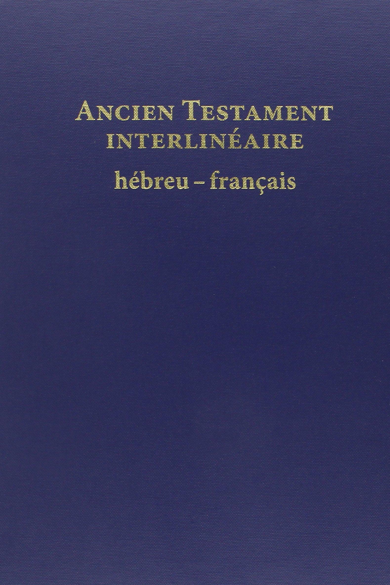 Ancien testament interlinéaire : hébreu-français