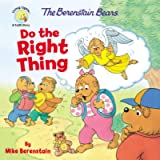 The Berenstain Bears Do the Right Thing (Berenstain Bears/Living Lights: A Faith Story)
