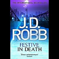 Festive in Death: An Eve Dallas thriller (Book 39)