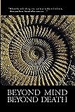 Beyond Mind, Beyond Death