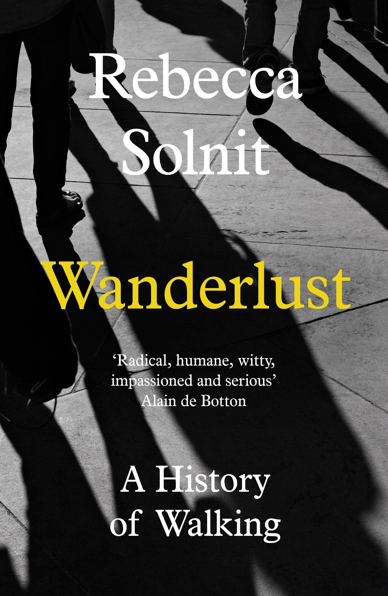Wanderlust  A History Of Walking  English Edition