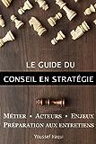 Le guide du conseil en stratégie