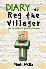 Diary of Reg the Villager (Book 1): In Search of the Creative Mode (An Unofficial Minecraft Book for Kids Age 9-12) (The Diary of Reg the Villager Series) Kindle Edition