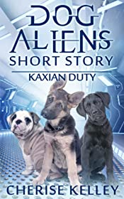 Dog Aliens Short Story: Kaxian Duty (Dog Aliens Series)
