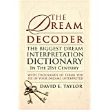The Dream Decoder: The Biggest Dream Interpretation Dictionary in the 21st Century