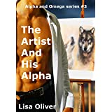 The Artist And His Alpha (Alpha and Omega series Book 3)