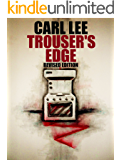 Trouser's Edge - (Revised Edition) (The Trouser Trilogy Book 1)