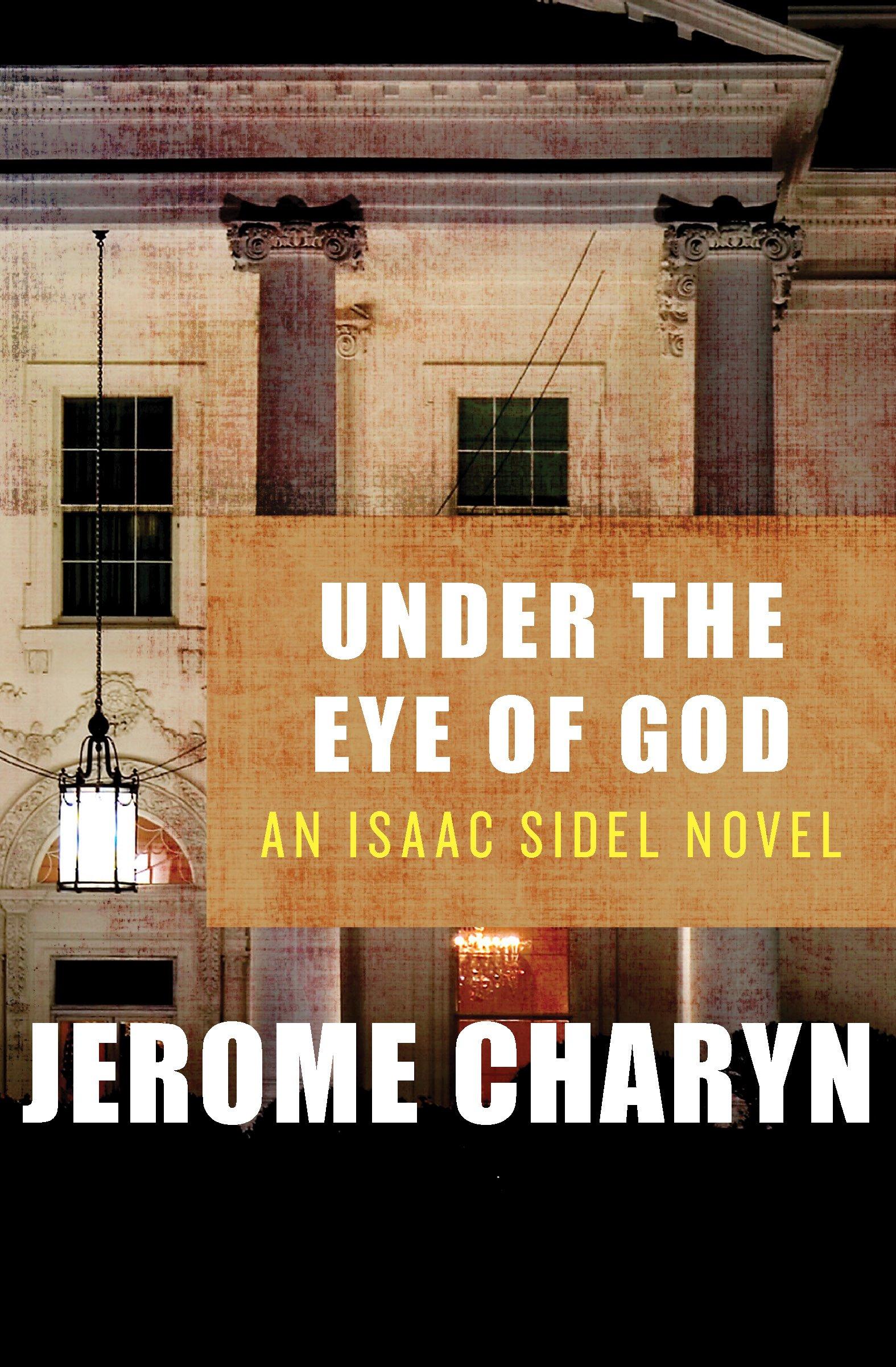 Read Online Under the Eye of God: An Isaac Sidel Novel (The Isaac Sidel Novels) pdf epub