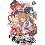 Suppose a Kid from the Last Dungeon Boonies Moved to a Starter Town, Vol. 1 (light novel) (Suppose a Kid from the Last Dungeo