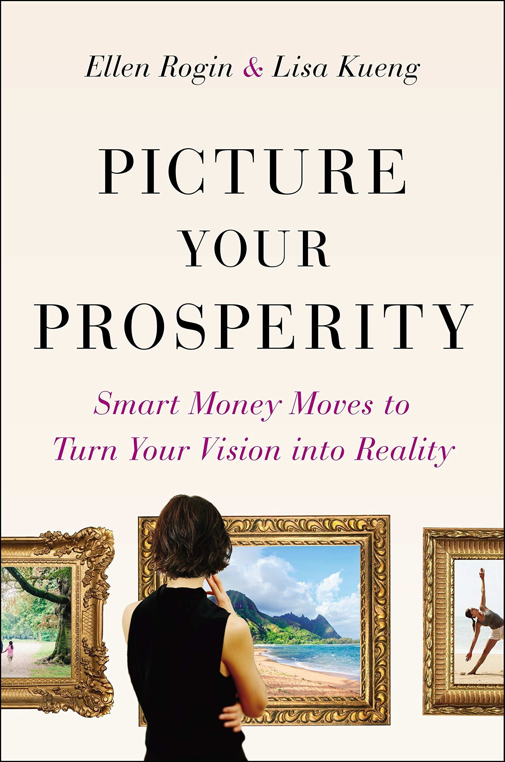 b7c09eeb Picture Your Prosperity: Smart Money Moves to Turn Your Vision into ...