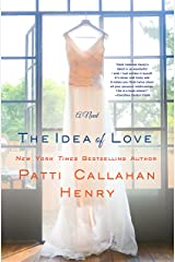 The Idea of Love: A Novel Kindle Edition