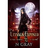 Ulysses Exposed: A Dark Urban Fantasy (Blaire Thorne Book 1)