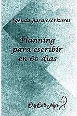 Planning para Escritores: 60 días para escribir (Spanish Edition) Kindle Edition