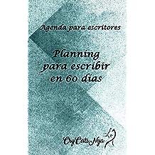 Planning para Escritores: 60 días para escribir (Spanish Edition) Oct 11, 2018