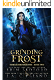 Grinding Frost: A Reverse Harem Dragon Fantasy (Starcrossed Dragons Book 2)