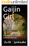 Gaijin Girl: Stories of a Curly-Haired Sensei