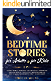 Bedtime stories for adults: & for kids 2 in 1. Quickly achieve deep sleep and end anxiety, stress and insomnia with 95…