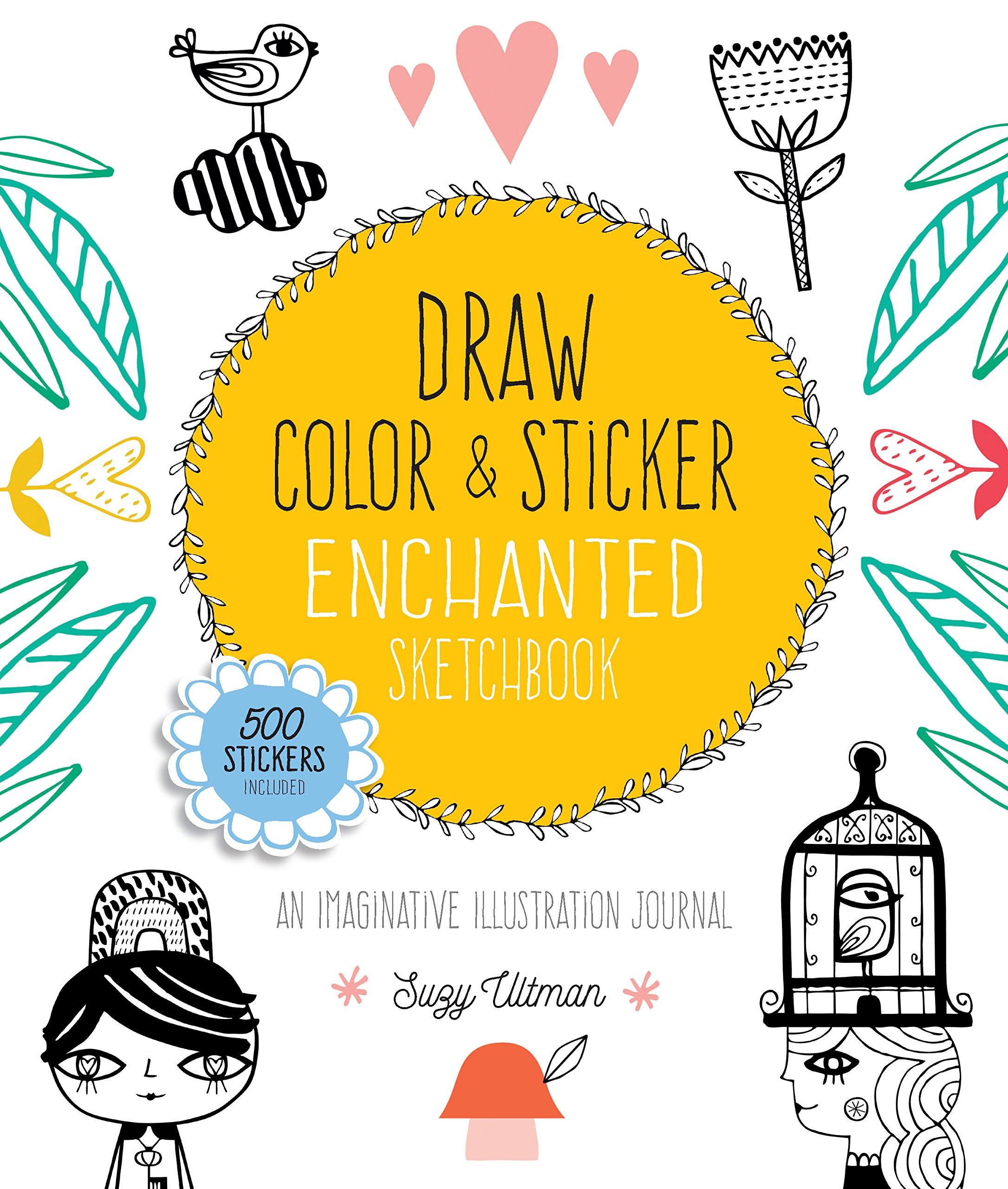 Draw, Color, and Sticker Enchanted Sketchbook: An Imaginative Illustration Journal pdf