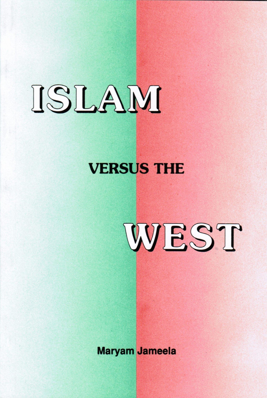 Islam Versus the West: Maryam Jameelah: Amazon.com: Books