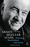 Dreimal Deutschland und zurück (Autobiografien) (German Edition)