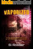 Vaporized: Space Invasion Thriller