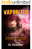 Vaporized: Alien Invasion Sci Fi Thriller