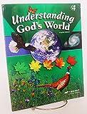 A Beka Book Understanding God's World Fourth Edition (Understanding God's World)