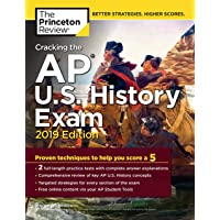 Cracking the AP U.S. History Exam, 2019 Edition: Practice Tests + Proven Techniques to Help You Score a 5